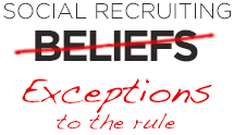 Social Recruiting Exceptions to the Rule