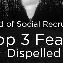 3 Fears Social Recruiting